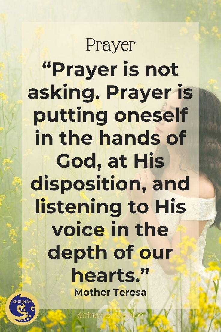 Prayer is not asking. Prayer is putting oneself in the hands of God, at His disposition, and listening to His voice in the depth of our hearts.