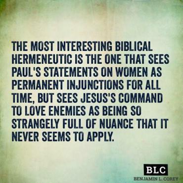 Bible, hermeneutics, Paul, women, woman, injunction, Timothy, command, Jesus, love your enemies, love enemies, nuances, application