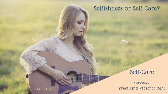 Selfishness or Self-Care, looking after yourself, love, compassion, rest restoration, respite, forgiveness