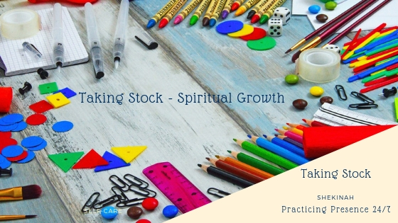 Taking Stock, Spiritual Growth, Where am I at, How am I spending my days
