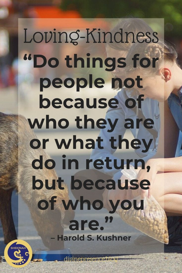 """Do things for people not because of who they are or what they do in return, but because of who you are."" – Harold S. Kushner"