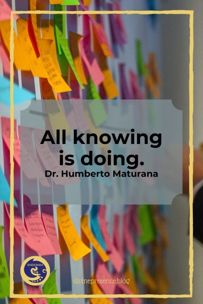 All knowing is doing