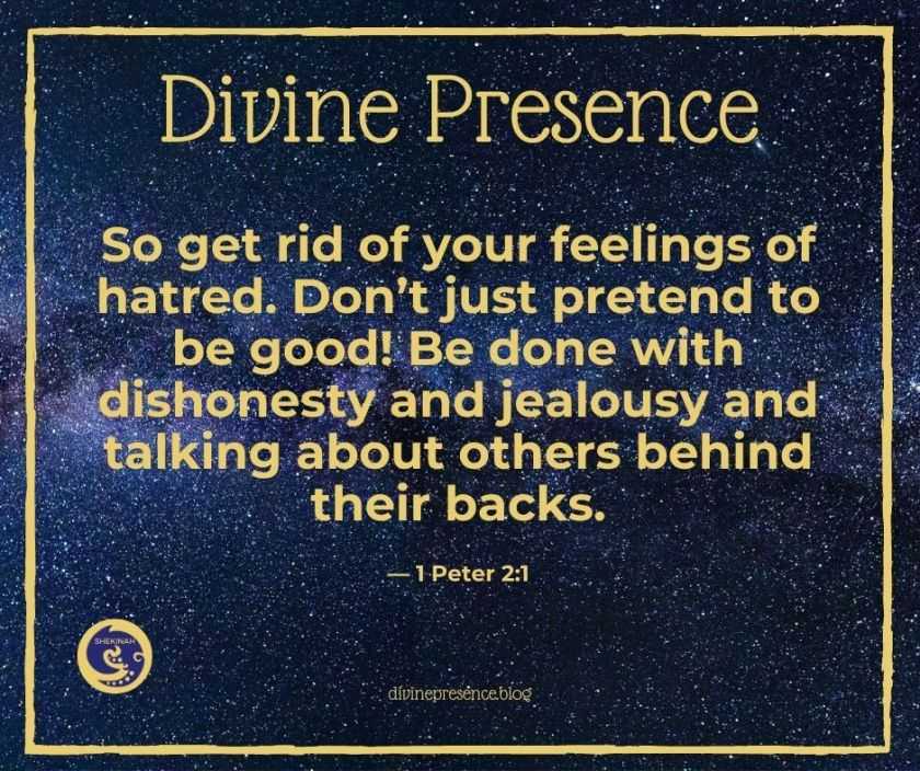feelings, hatred, pretend, be good, dishonesty, jealousy, talking about others behind their backs