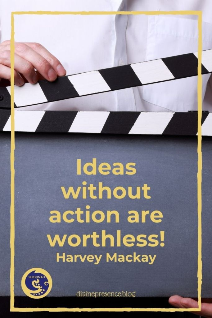 ideas without action are worthless