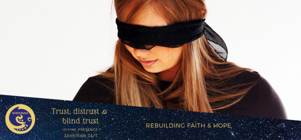 blind trust, communication, Compassion, competency, consistency, consistent, dependability, distrust, emotional and spiritual healing, Faith, family, Forgiveness, God, hope, learning and personal development, life, living in the Spirit, love, reliability, self-awareness for personal growth, spiritual abuse, Spiritual Growth, spiritual healing, spiritually mature, trust, truth